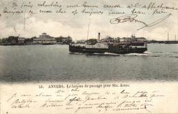 BELGIQUE - ANVERS - ANTWERPEN - Le Bateau De Passage Pour Ste. Anne. (n°56). - Antwerpen