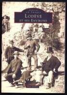 FASCICULE D´HISTOIRE RÉGIONALE PAR LES CARTES- LODEVE (34) NOMBREUSES CPA- 126 PAGES- 7 SCANS - Languedoc-Roussillon