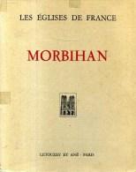Les Eglises De France Morbihan Editions Letouzey Et Ane Par Gustave Duhem 1932 - Bretagne