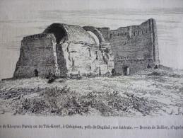 Ruines Palais De Khosrou Parviz Ou Tak Kesré, Ctésiphon, Bagdad , Gravure Dessin Sellier 1876 Avec Texte 2 Gravures - Documenti Storici