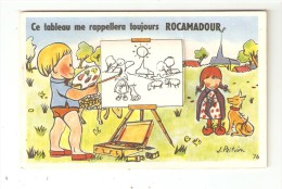 Carte Système : 46 - Rocamadour : Tableau Rappellera Toujours Rocamadour + 10 Vues - Enfant Peignant Fillette  Paysage - Rocamadour