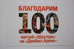 "UKRAINE. ""SHAKHTAR"" DONETSK. GAME #100 AT DONBASS ARENA STADIUM - Advert Card - Soccer  - - FOOTBALL - Fussball"