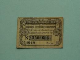 Fédération Colombophile Belge - Titres De Propriété De 1949 Eigendomsbewijs Ring Bague Duivenliefhebbersbond ! - Autres
