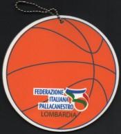 BASKETBALL - ITALIA - TARGHETTA IN GOMMAPIUMA FEDERAZIONE ITALIANA PALLACANESTRO - COMITATO REGIONALE LOMBARDIA - Sport