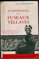 Album - SYMPHONIE Des FUSEAUX VELLAVES - Dentelle Du PUY - M. DESMAIRES-BERARD - Unclassified