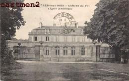 CARRIERES-SOUS-BOIS CHATEAU DU VAL LEGION D'HONNEUR 78 YVELINES - Carrieres Sous Poissy