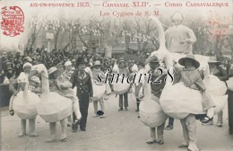 AIX-EN-PROVENCE - CARTE-PHOTO - CARNAVAL XLIIe - CORSO CARNAVALESQUE - LES CIGNES DE S. M. - Aix En Provence