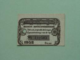 Fédération Colombophile Belge - Titres De Propriété De 1952 Eigendomsbewijs Ring Bague Duivenliefhebbersbond ! - Other