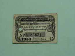 Fédération Colombophile Belge - Titres De Propriété De 1953 Eigendomsbewijs Ring Bague Duivenliefhebbersbond ! - Other