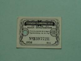 Fédération Colombophile Belge - Titres De Propriété De 1956 Eigendomsbewijs Ring Bague Duivenliefhebbersbond ! - Autres