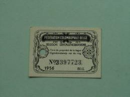 Fédération Colombophile Belge - Titres De Propriété De 1956 Eigendomsbewijs Ring Bague Duivenliefhebbersbond ! - Sports