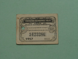 Fédération Colombophile Belge - Titres De Propriété De 1957 Eigendomsbewijs Ring Bague Duivenliefhebbersbond ! - Other
