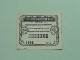 Fédération Colombophile Belge - Titres De Propriété De 1958 Eigendomsbewijs Ring Bague Duivenliefhebbersbond ! - Other