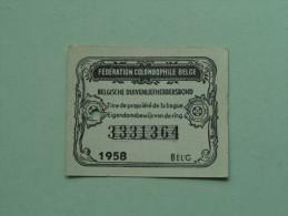 Fédération Colombophile Belge - Titres De Propriété De 1958 Eigendomsbewijs Ring Bague Duivenliefhebbersbond ! - Autres