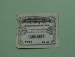 Fédération Colombophile Belge - Titres De Propriété De 1959 Eigendomsbewijs Ring Bague Duivenliefhebbersbond ! - Other