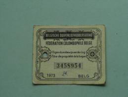 Fédération Colombophile Belge - Titres De Propriété De 1973 Eigendomsbewijs Ring Bague Duivenliefhebbersbond ! - Other