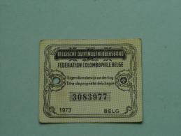 Fédération Colombophile Belge - Titres De Propriété De 1973 Eigendomsbewijs Ring Bague Duivenliefhebbersbond ! - Autres