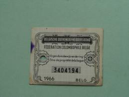 Fédération Colombophile Belge - Titres De Propriété De 1966 Eigendomsbewijs Ring Bague Duivenliefhebbersbond ! - Autres