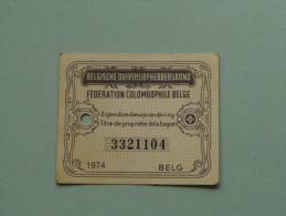 Fédération Colombophile Belge - Titres De Propriété De 1974 Eigendomsbewijs Ring Bague Duivenliefhebbersbond ! - Sports