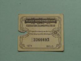 Fédération Colombophile Belge - Titres De Propriété De 1974 Eigendomsbewijs Ring Bague Duivenliefhebbersbond ! - Other