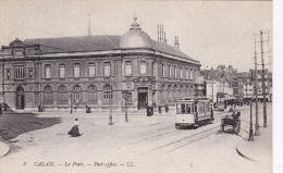 FRANCE - CALAIS - POST OFFICE. LL 8.  TRAM - Calais