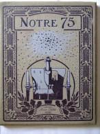 NOTRE CANON 75 ARTILLERIE CAMPAGNE ARTILLEUR GENIE FRANCAIS GUERRE HISTORIQUE TECHNIQUE