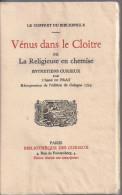 Vénus Dans Le Cloïtre Ou La Religieuse En Chemise - Entretiens Curieux Par L´Abbé Du Prat - Bibliophilie - Erotisme - Autres
