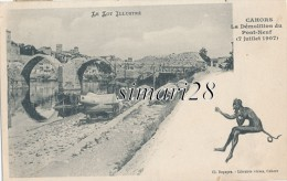 CAHORS - LA DEMOLITION DU PONT-NEUF (7 JUILLET 1907) - Cahors