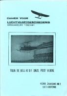 Cahier Luchtvaartgeschiedenis - Helikopter Bell 47 D En Bombardement Op SINT MICHIELS 68 P. , 1987 , Etat TB  --  15/187 - Magazines
