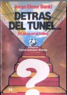 """""""DETRÁS DEL TUNEL: 50 AÑOS DE FUTBOL"""" DE JORGE ELMER BANKI. PRÓLOGO DE CARLOS SALVADOR BILARDO. CON FOTOS B/N. GECKO. - Ontwikkeling"""