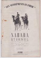 Les Suppléments De Patrie, SAHARA ETERNEL, Joseph Peyré, Goncourt 1935, Edition Baconnier Alger, Port 100g - Livres, BD, Revues