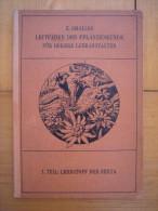 LEITFADEN DER PFLANZENKUNDE  TEIL I. II. III 1909 Lehrstoff Der Sexta Der Quinta Der Quarta Dr Karl Smalian - Nature