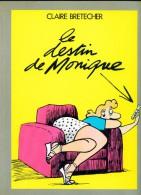 Le DESTIN De MONIQUE - Claire BRETECHER - EO 1983 - Très Bon état - Brétecher