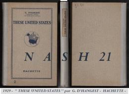 1929 - ''  These United States '' Par  G. D' Hangest  -  HACHETTE -  280 Pages - Libros Antiguos Y De Colección