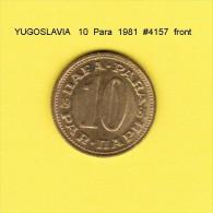 YUGOSLAVIA    10  PARA  1981  (KM # 44) - Yugoslavia