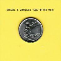 BRAZIL   5  CENTAVOS  1989  (KM # 612) - Brazil