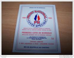 Etiquette Vin Bordeaux Thème Politique Cuvée Front National FN Médaille D´or Chateau Lamothe Marine Jean Marie Le - Politique (passée Et Récente)