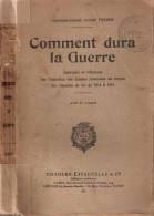 COMMENT DURA LA GUERRE 1914 1918 SOUVENIRS REFLEXIONS ENTRETIEN ARMEES PAR CHEMINS FER TRAIN RAIL
