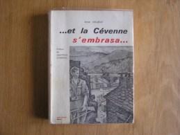 ET LA CEVENNE S´ EMBRASA Vielzeuf Guerre 1940 1945 Maquis Maquisard FFI Euzet Bains Bir Hakeim Lasalle Vigan Résistance - Guerre 1939-45