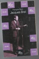 Biographie De Jacques Brel Par François Gorin Editions Librio Musique De 2002 - Musique