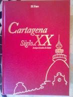 LIBRO Cartagena, Siglo XX : Un Repaso A Los Personajes Y Efemérides Que Marcaron Los Últimos Cien Años - Histoire Et Art