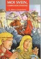 MOI SVEIN, COMPAGNON D'HASTING - Tome 3 - PEPIN II D'AQUITAINE - ASSOR BD - Livres, BD, Revues