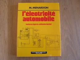 L´ ELECTRICITE AUTOMOBILE Ménardon Marcel Cours Mécanique Voitures Légères Véhicules Lourds Oscilloscope Allumage - Auto