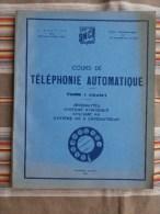2 Tome SNCF  1952  Cours De TELEPHONIE AUTOMATIQUE   Gare Train - Trains