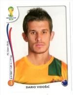 FIGURINE PANINI NUOVE - MINT STICKERS BRASIL WORLD CUP 2014 - AUSTRALIA - DARIO VIDOSIC - N.179 - Panini