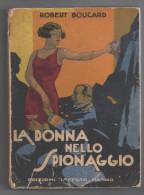 ROBERTO BOUCARD LA DONNA NELLO SPIONAGGIO SPIE GUERRA SPEDIZIONE DI RUSSIA 1931 270  PAGINE CON  RARE TAVOLE IN NERO - Libri, Riviste, Fumetti