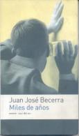 MILES DE AÑOS - JUAN JOSE BECERRA - EMECE CRUZ DEL SUR  AÑO 2004 176 PAGINAS - Humor