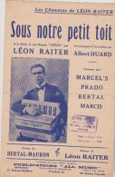 (az5)sous Notre Petit Toit , Musique : LEON RAITER ,  ALBERT HUARD , Paroles : BERTAL-MAUBON - Partitions Musicales Anciennes