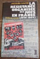 La Résistance Organisée Des Juifs En France (1940-1944) - Weltkrieg 1939-45