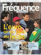 FREQUENCE LE MAGAZINE DE LA BANQUE DE FRANCE N° 2 MARS ET AVRIL 1999 PUBLICITE DEUX SIECLES DE PAPIER MONNAIE - Français